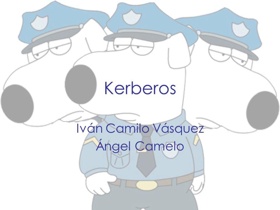 Kerberos Iván Camilo Vásquez Ángel Camelo