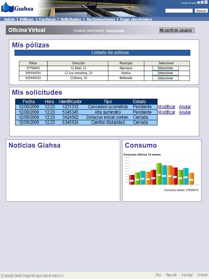 Mis pólizas Oficina Virtual Mi perfil de usuario Usuario: Juan Casas Desconectar Mis solicitudes ConsumoNoticias Giahsa Mis pólizas Inicio | Pólizas | Facturas | Solicitudes | Reclamaciones | Pago electrónico