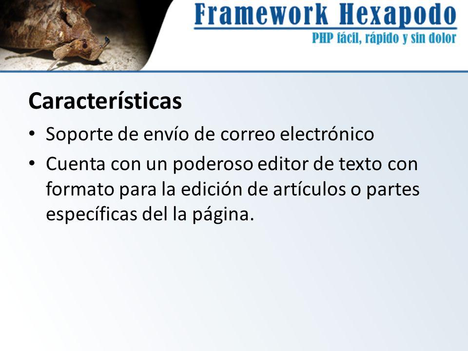 Características Soporte de envío de correo electrónico Cuenta con un poderoso editor de texto con formato para la edición de artículos o partes especí