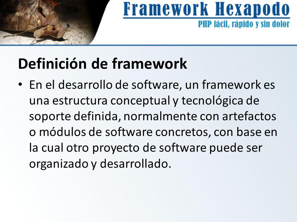 Definición de framework En el desarrollo de software, un framework es una estructura conceptual y tecnológica de soporte definida, normalmente con art
