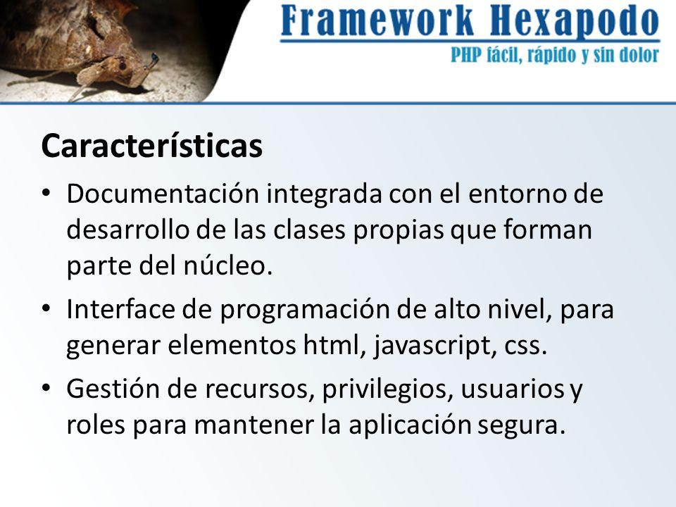 Características Documentación integrada con el entorno de desarrollo de las clases propias que forman parte del núcleo. Interface de programación de a