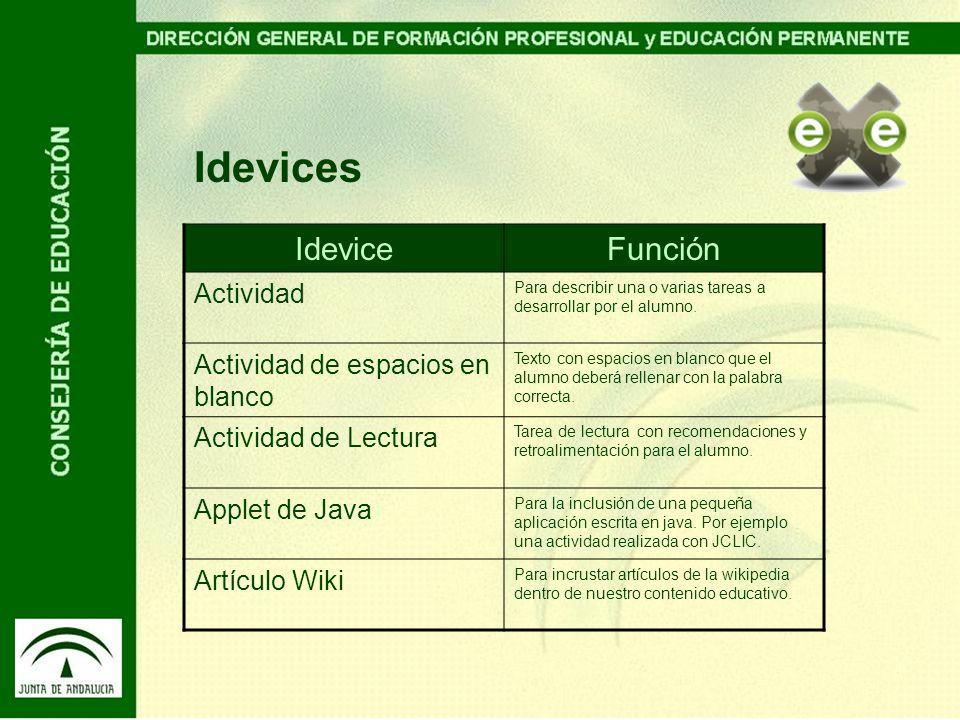 IdeviceFunción Actividad Para describir una o varias tareas a desarrollar por el alumno. Actividad de espacios en blanco Texto con espacios en blanco