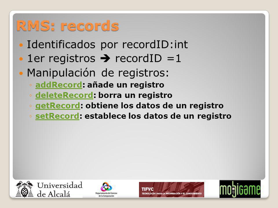 RMS: records Identificados por recordID:int 1er registros recordID =1 Manipulación de registros: addRecord: añade un registroaddRecord deleteRecord: b