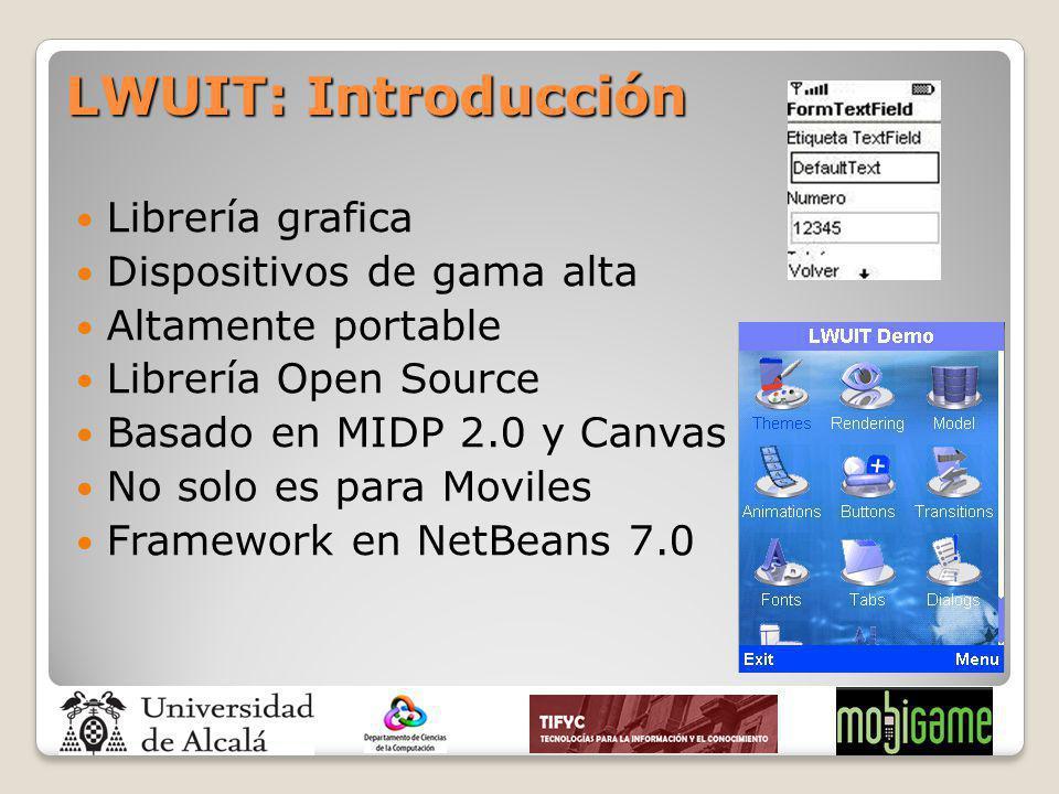 LWUIT: Introducción Librería grafica Dispositivos de gama alta Altamente portable Librería Open Source Basado en MIDP 2.0 y Canvas No solo es para Mov