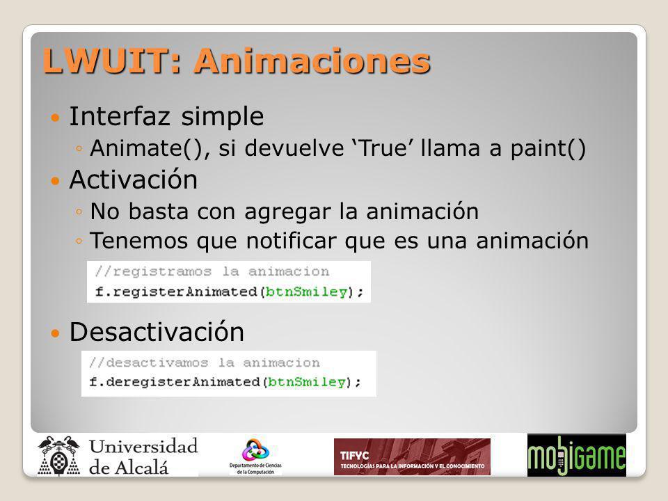 Interfaz simple Animate(), si devuelve True llama a paint() Activación No basta con agregar la animación Tenemos que notificar que es una animación De
