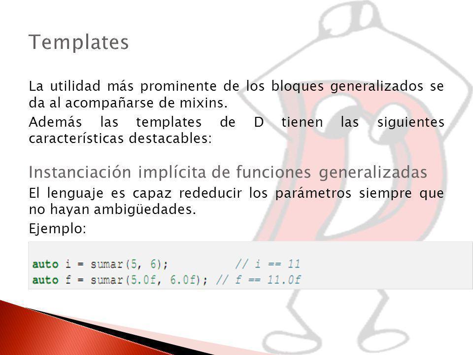 La utilidad más prominente de los bloques generalizados se da al acompañarse de mixins.