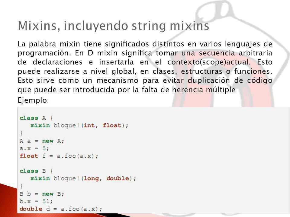 La palabra mixin tiene signicados distintos en varios lenguajes de programación.