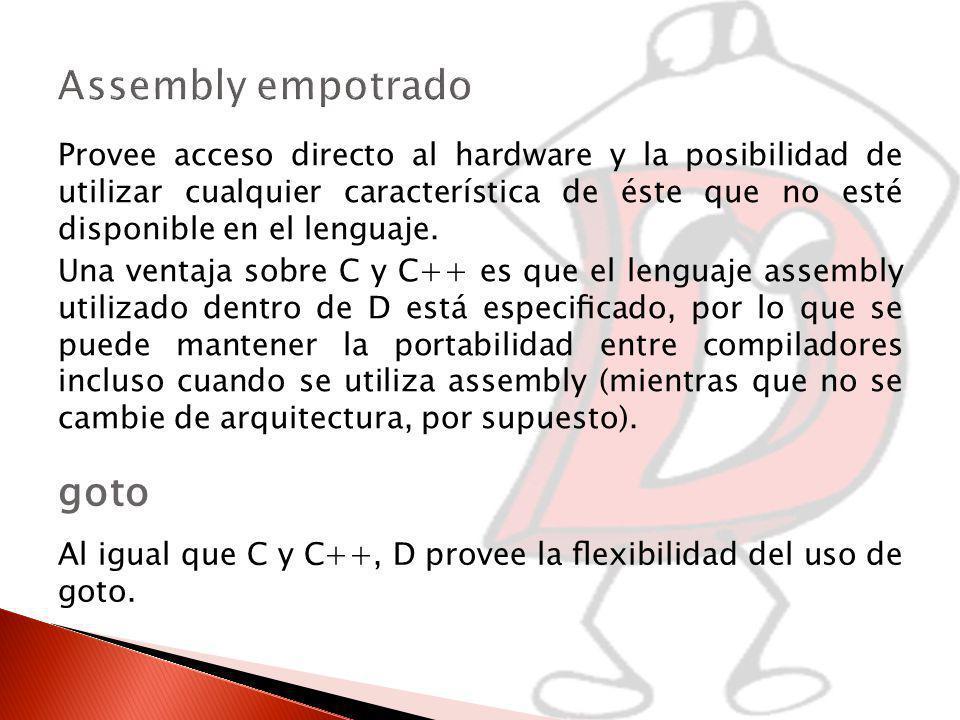Provee acceso directo al hardware y la posibilidad de utilizar cualquier característica de éste que no esté disponible en el lenguaje.