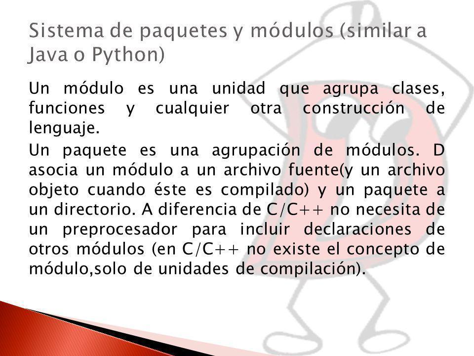 Un módulo es una unidad que agrupa clases, funciones y cualquier otra construcción de lenguaje.