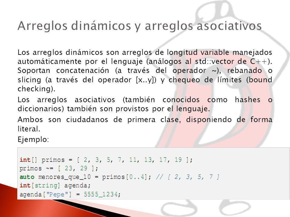 Los arreglos dinámicos son arreglos de longitud variable manejados automáticamente por el lenguaje (análogos al std::vector de C++).