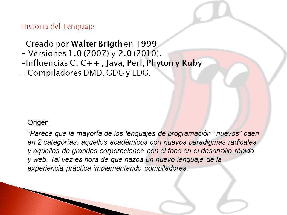 Historia del Lenguaje -Creado por Walter Brigth en 1999 - Versiones 1.0 (2007) y 2.0 (2010).