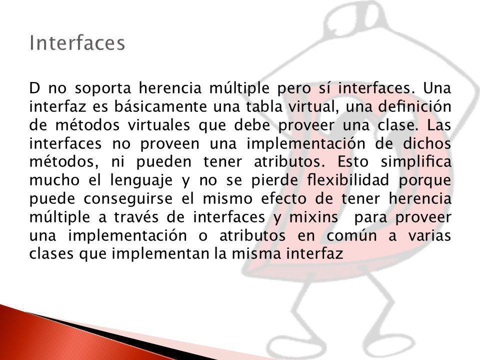 D no soporta herencia múltiple pero sí interfaces.