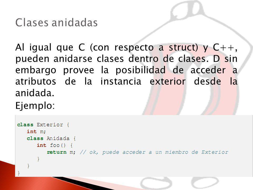Al igual que C (con respecto a struct) y C++, pueden anidarse clases dentro de clases.