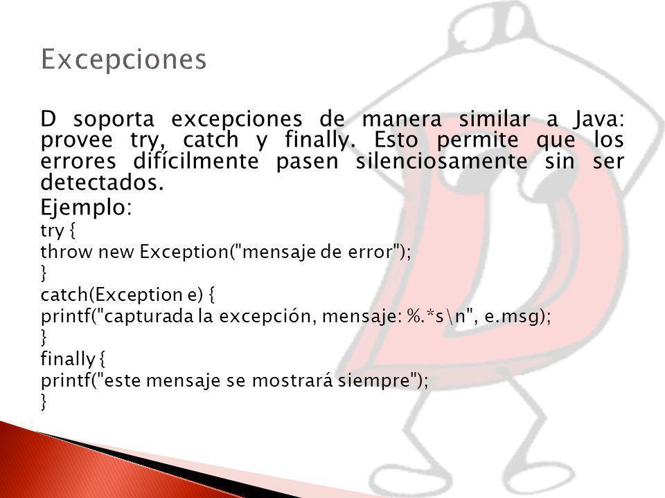 D soporta excepciones de manera similar a Java: provee try, catch y finally.