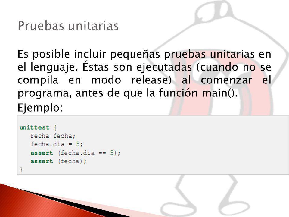 Es posible incluir pequeñas pruebas unitarias en el lenguaje.