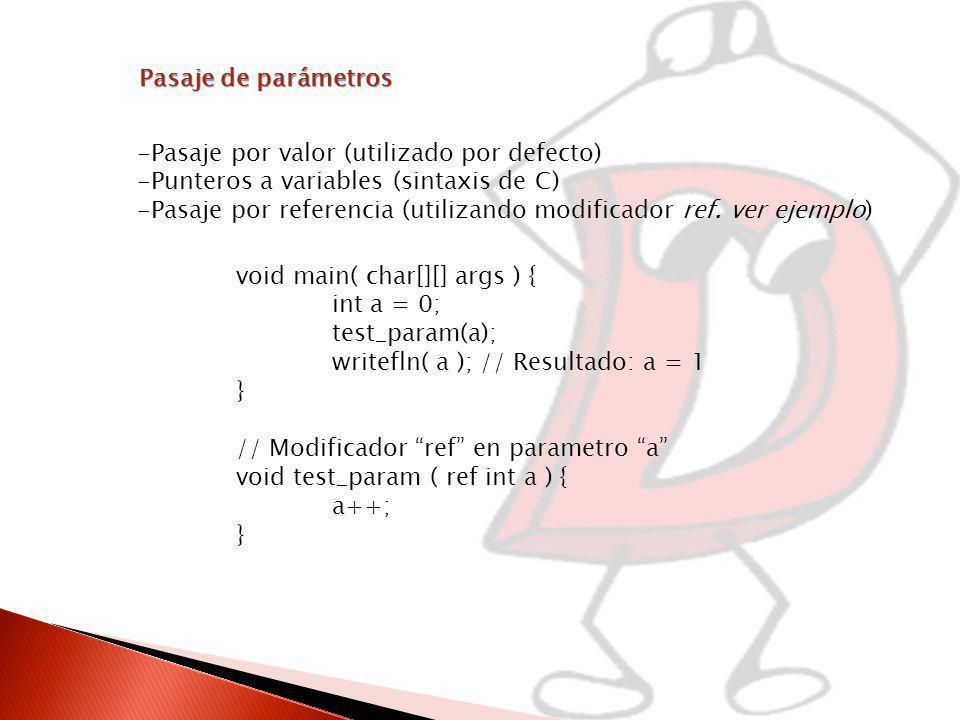 Pasaje de parámetros -Pasaje por valor (utilizado por defecto) -Punteros a variables (sintaxis de C) -Pasaje por referencia (utilizando modificador ref.