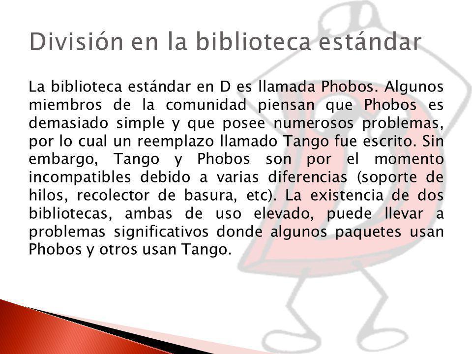 La biblioteca estándar en D es llamada Phobos.