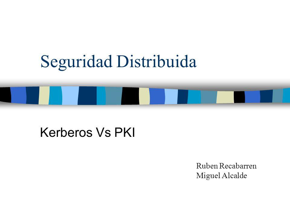Desventajas de Kerberos n Complejo de administrar n Poco escalable n Permite Transitive Trust n Requiere Kerberizar aplicaciones n El KDC es un punto crítico n Implementación de Windows 2000 n Vulnerable por los usuarios
