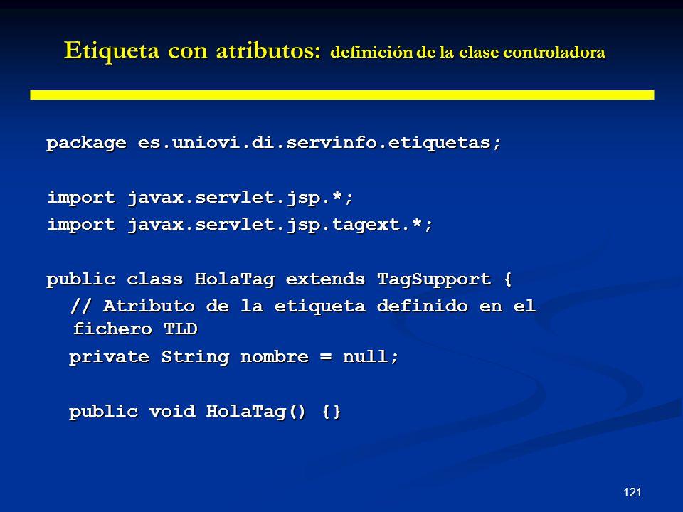 121 package es.uniovi.di.servinfo.etiquetas; import javax.servlet.jsp.*; import javax.servlet.jsp.tagext.*; public class HolaTag extends TagSupport {