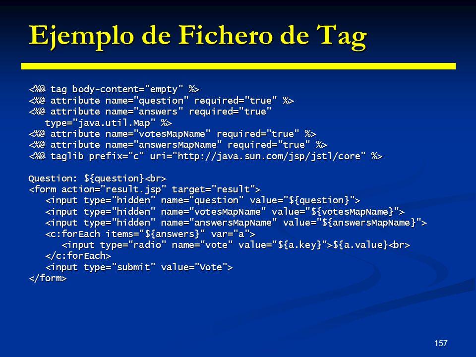 157 Ejemplo de Fichero de Tag <%@ attribute name=