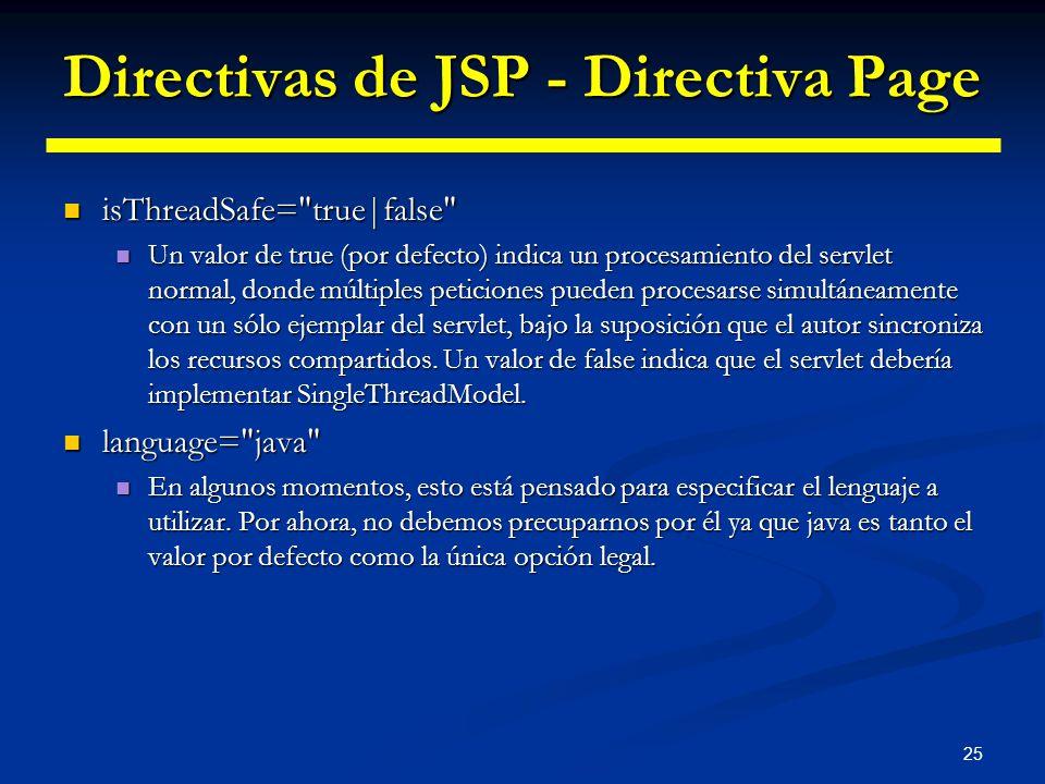25 Directivas de JSP - Directiva Page isThreadSafe=