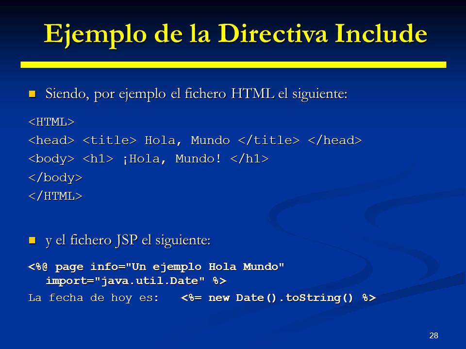 28 Siendo, por ejemplo el fichero HTML el siguiente: Siendo, por ejemplo el fichero HTML el siguiente:<HTML> Hola, Mundo Hola, Mundo ¡Hola, Mundo! ¡Ho