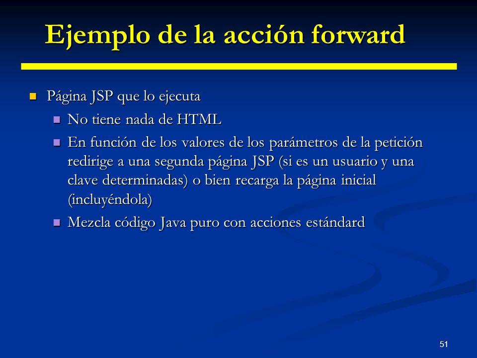 51 Página JSP que lo ejecuta Página JSP que lo ejecuta No tiene nada de HTML No tiene nada de HTML En función de los valores de los parámetros de la p