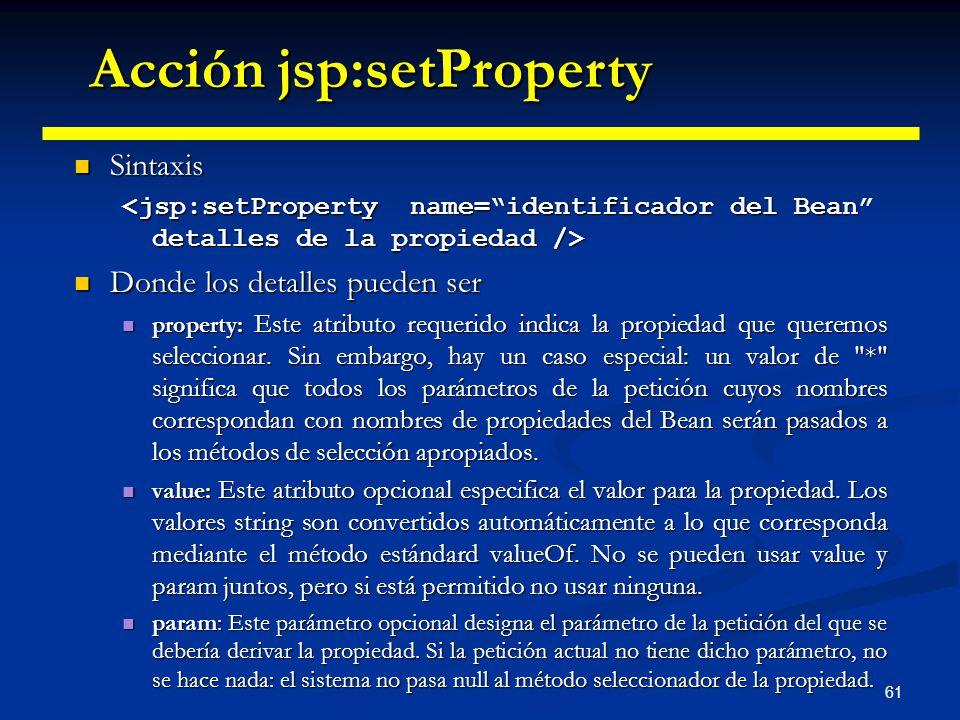 61 Sintaxis Sintaxis Donde los detalles pueden ser Donde los detalles pueden ser property: Este atributo requerido indica la propiedad que queremos se