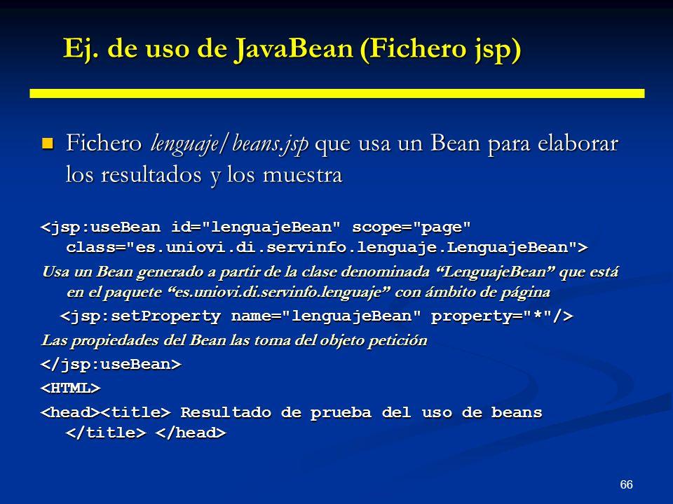 66 Fichero lenguaje/beans.jsp que usa un Bean para elaborar los resultados y los muestra Fichero lenguaje/beans.jsp que usa un Bean para elaborar los