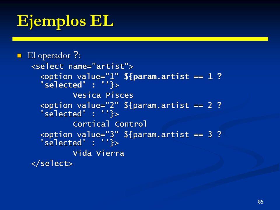 85 Ejemplos EL El operador ? : El operador ? : Vesica Pisces Cortical Control Vida Vierra </select>