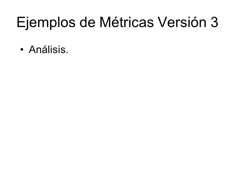 Ejemplos de Métricas Versión 3 Análisis.