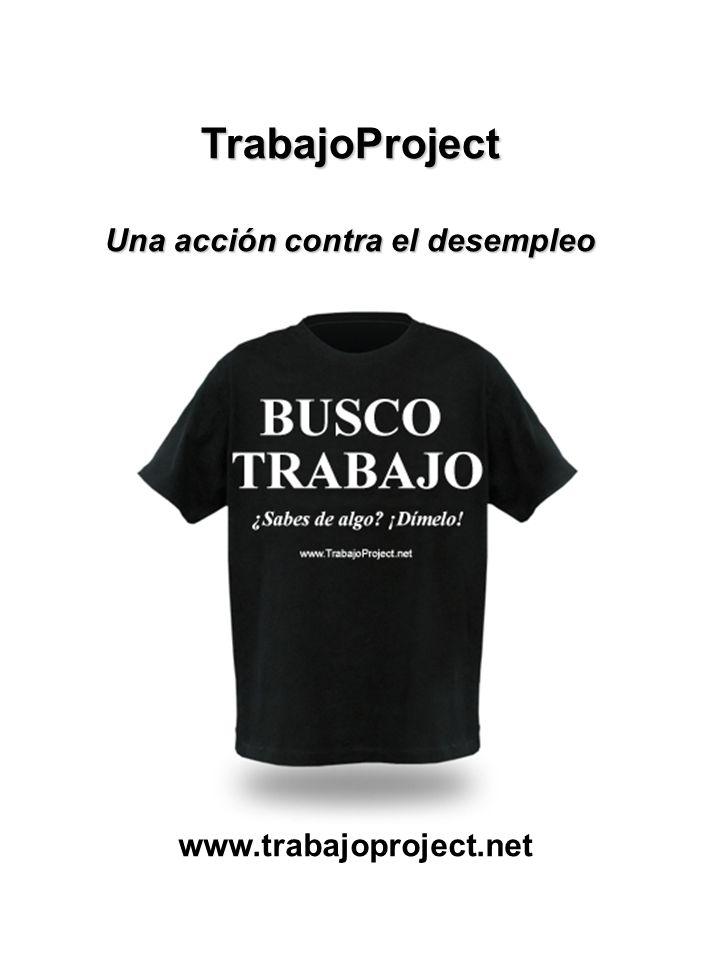 TrabajoProject Una acción contra el desempleo www.trabajoproject.net