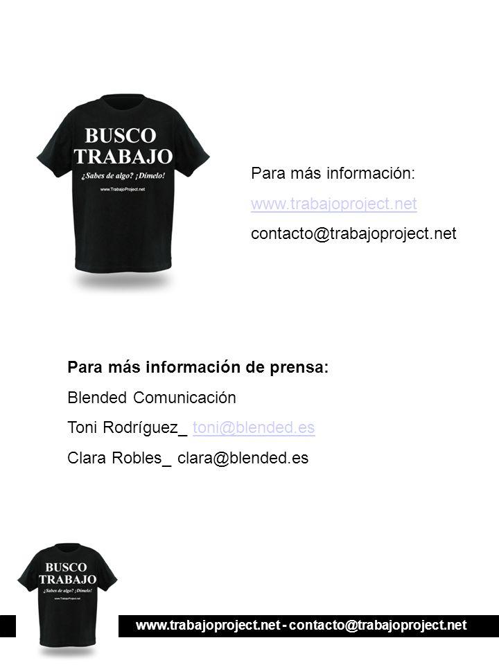 www.trabajoproject.net - contacto@trabajoproject.net Para más información: www.trabajoproject.net contacto@trabajoproject.net Para más información de prensa: Blended Comunicación Toni Rodríguez_ toni@blended.estoni@blended.es Clara Robles_ clara@blended.es