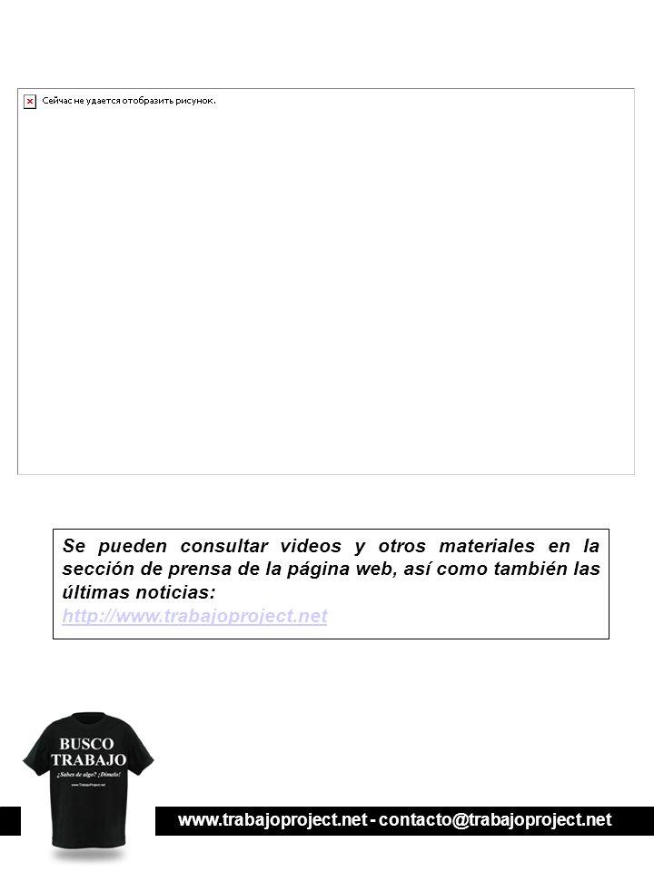 www.trabajoproject.net - contacto@trabajoproject.net Se pueden consultar videos y otros materiales en la sección de prensa de la página web, así como