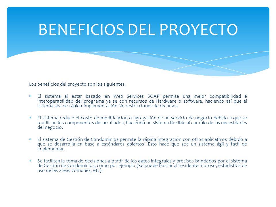 Los beneficios del proyecto son los siguientes: El sistema al estar basado en Web Services SOAP permite una mejor compatibilidad e interoperabilidad d