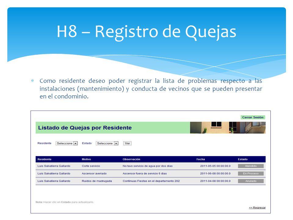 Como residente deseo poder registrar la lista de problemas respecto a las instalaciones (mantenimiento) y conducta de vecinos que se pueden presentar