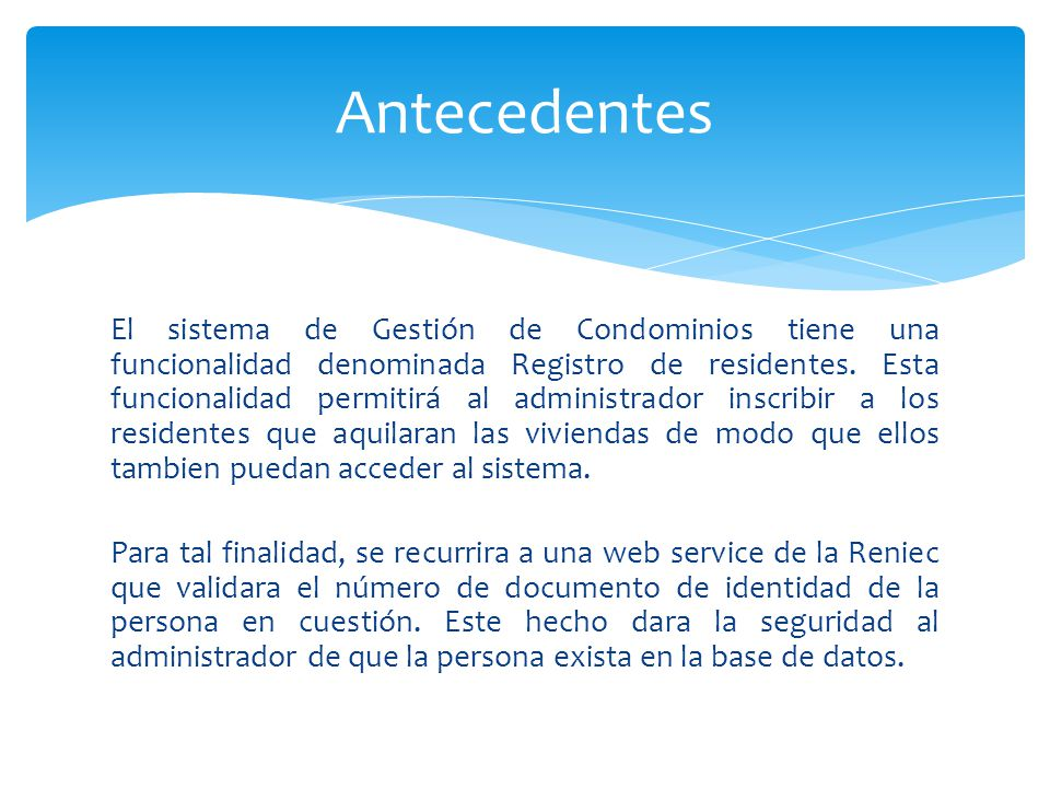 El sistema de Gestión de Condominios tiene una funcionalidad denominada Registro de residentes. Esta funcionalidad permitirá al administrador inscribi