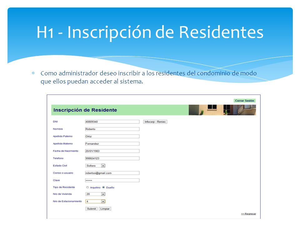 Como administrador deseo inscribir a los residentes del condominio de modo que ellos puedan acceder al sistema. H1 - Inscripción de Residentes