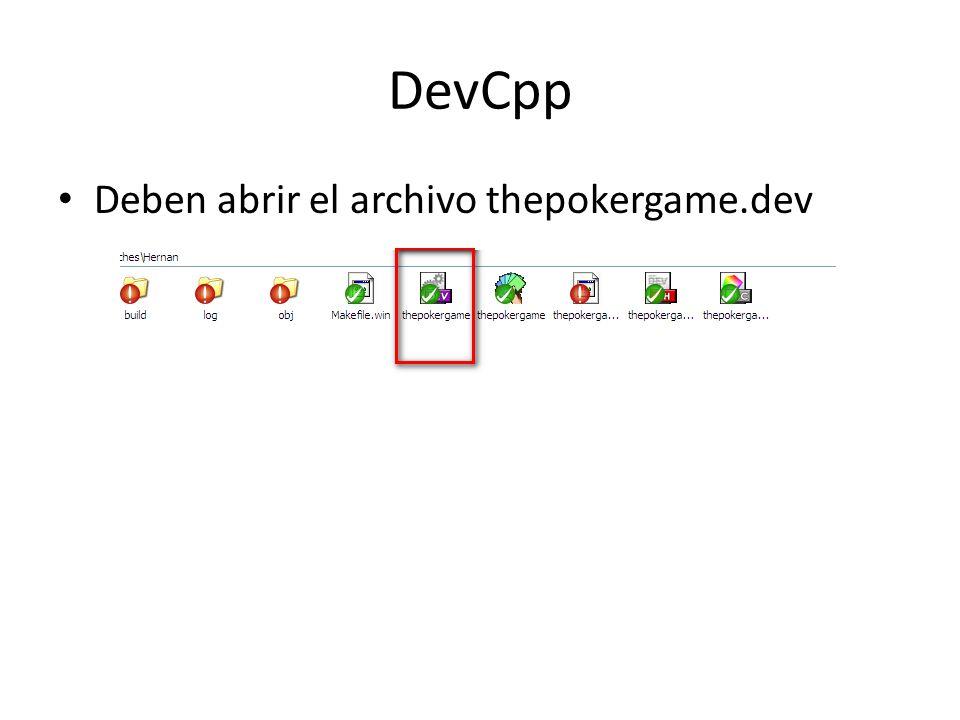 DevCpp Deben abrir el archivo thepokergame.dev