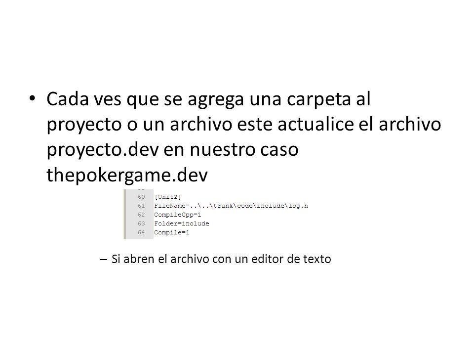 Cada ves que se agrega una carpeta al proyecto o un archivo este actualice el archivo proyecto.dev en nuestro caso thepokergame.dev – Si abren el arch