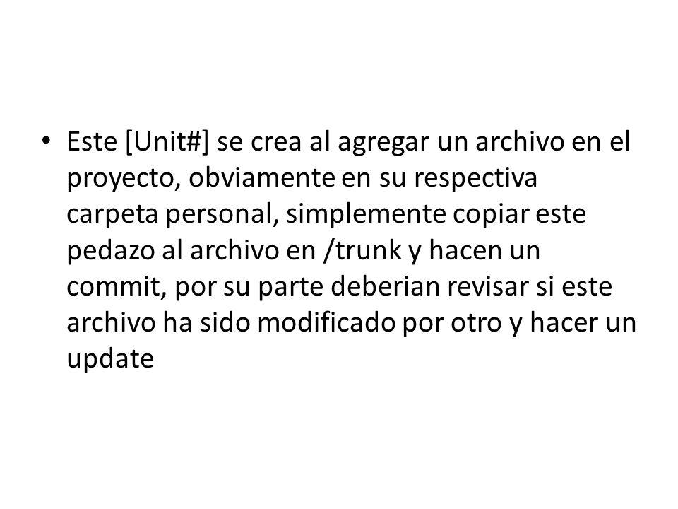Este [Unit#] se crea al agregar un archivo en el proyecto, obviamente en su respectiva carpeta personal, simplemente copiar este pedazo al archivo en