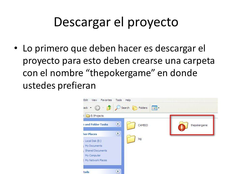 Descargar el proyecto Lo primero que deben hacer es descargar el proyecto para esto deben crearse una carpeta con el nombre thepokergame en donde uste
