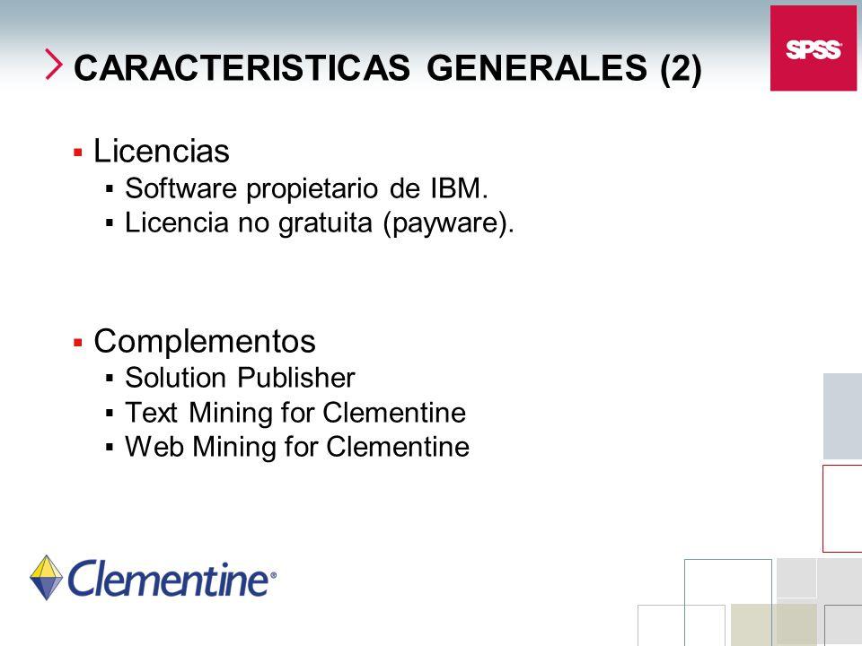 CARACTERISTICAS GENERALES (2) Licencias Software propietario de IBM. Licencia no gratuita (payware). Complementos Solution Publisher Text Mining for C