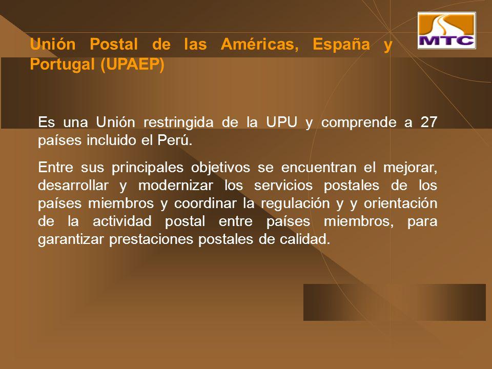 Unión Postal de las Américas, España y Portugal (UPAEP) Es una Unión restringida de la UPU y comprende a 27 países incluido el Perú. Entre sus princip