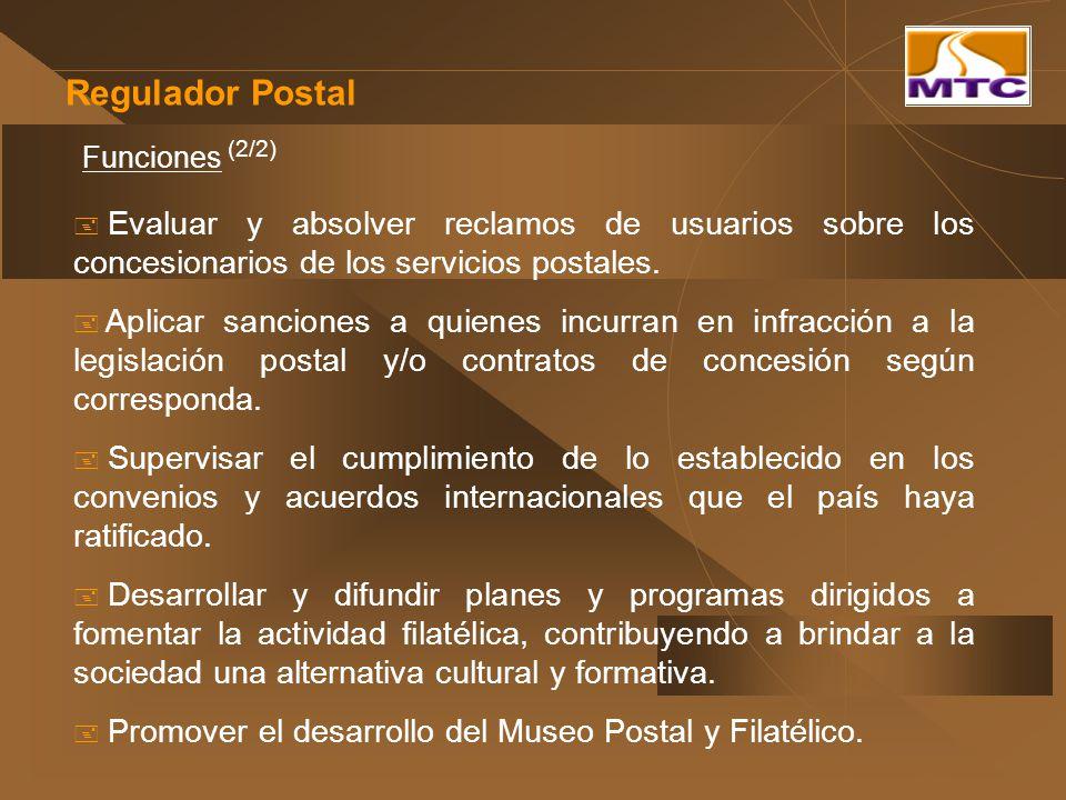 Funciones (2/2) Evaluar y absolver reclamos de usuarios sobre los concesionarios de los servicios postales. Aplicar sanciones a quienes incurran en in