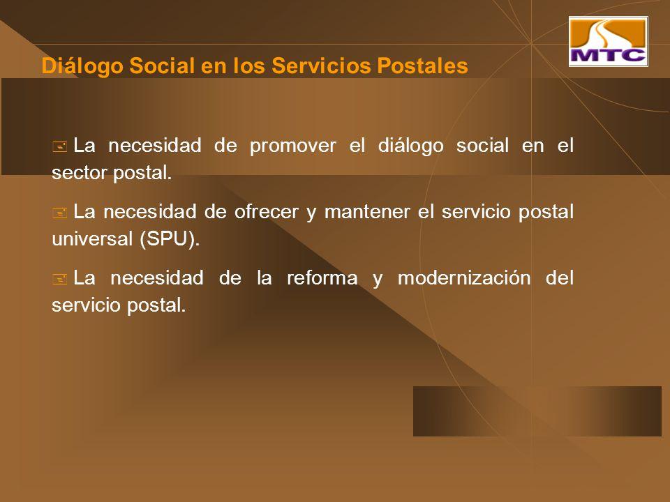 Diálogo Social en los Servicios Postales La necesidad de promover el diálogo social en el sector postal. La necesidad de ofrecer y mantener el servici