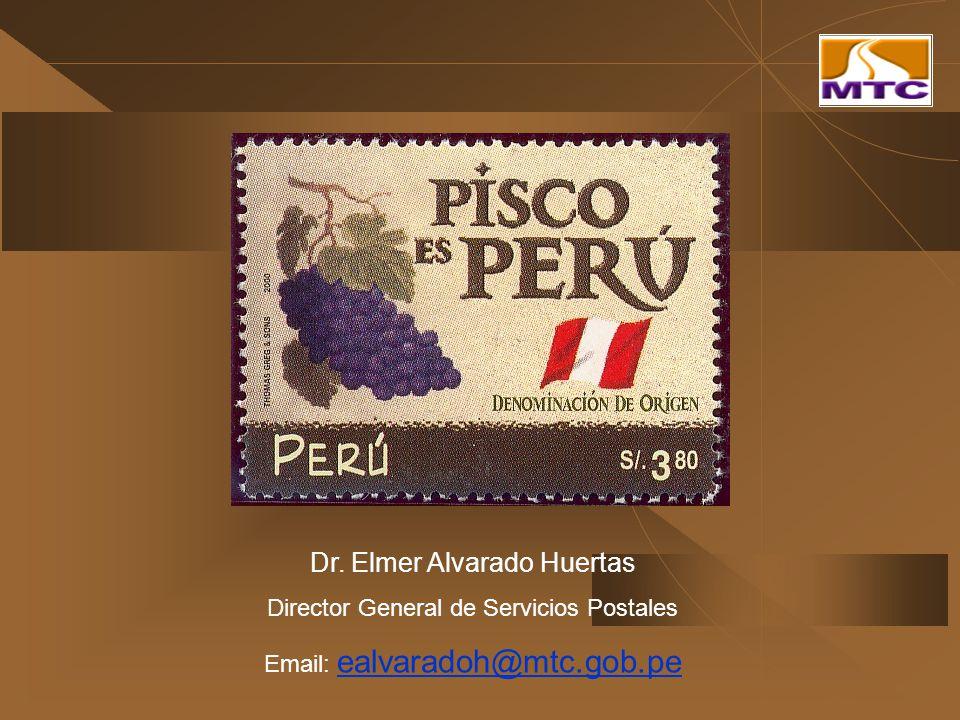 Dr. Elmer Alvarado Huertas Director General de Servicios Postales Email: ealvaradoh@mtc.gob.pe
