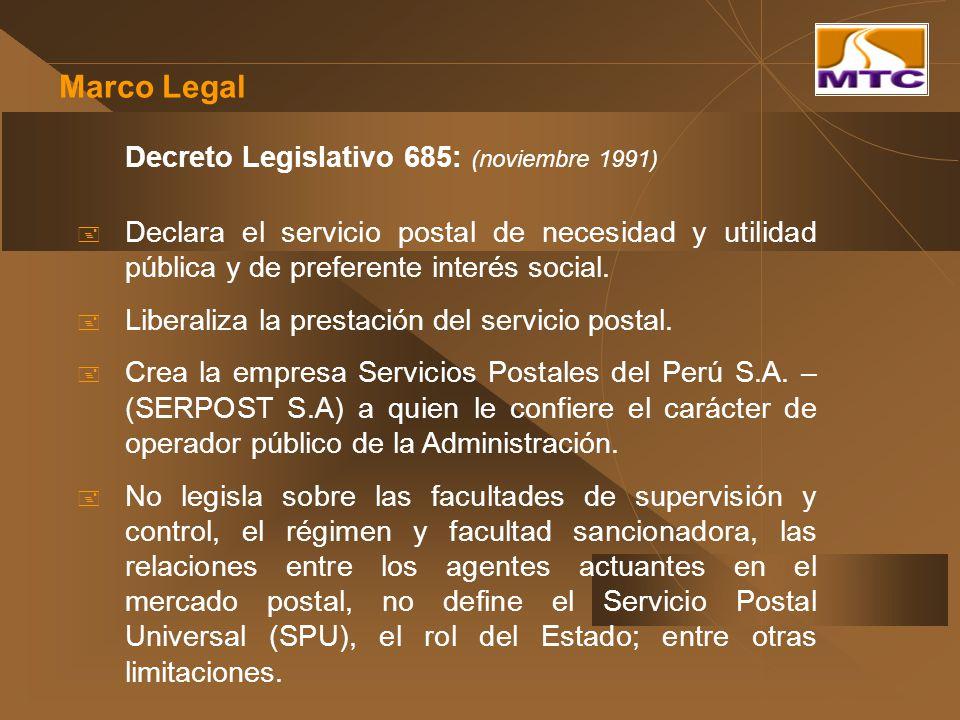 Decreto Legislativo 685: (noviembre 1991) Declara el servicio postal de necesidad y utilidad pública y de preferente interés social. Liberaliza la pre