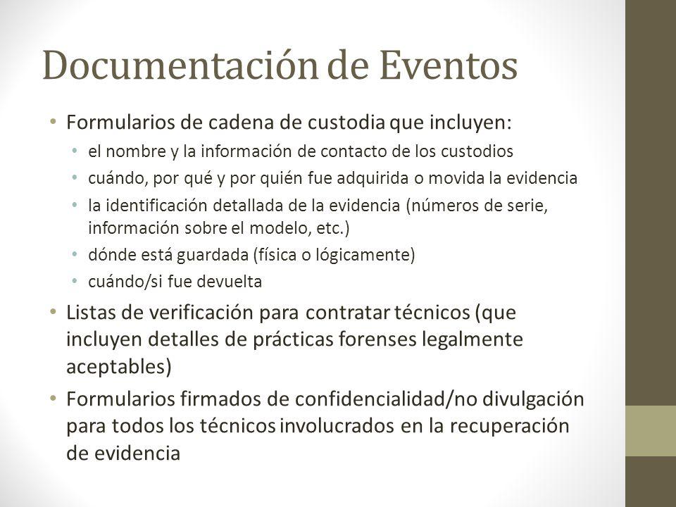 Documentación de Eventos Formularios de cadena de custodia que incluyen: el nombre y la información de contacto de los custodios cuándo, por qué y por