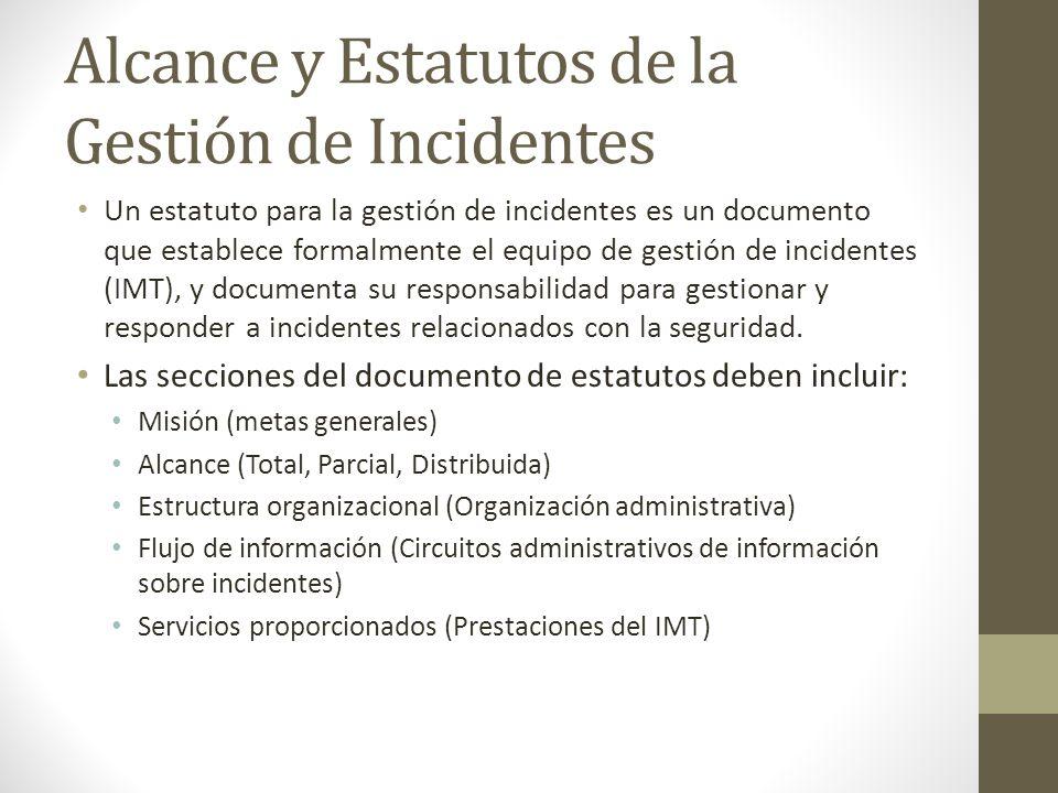 Alcance y Estatutos de la Gestión de Incidentes Un estatuto para la gestión de incidentes es un documento que establece formalmente el equipo de gesti